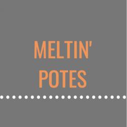 Meltin'Potes
